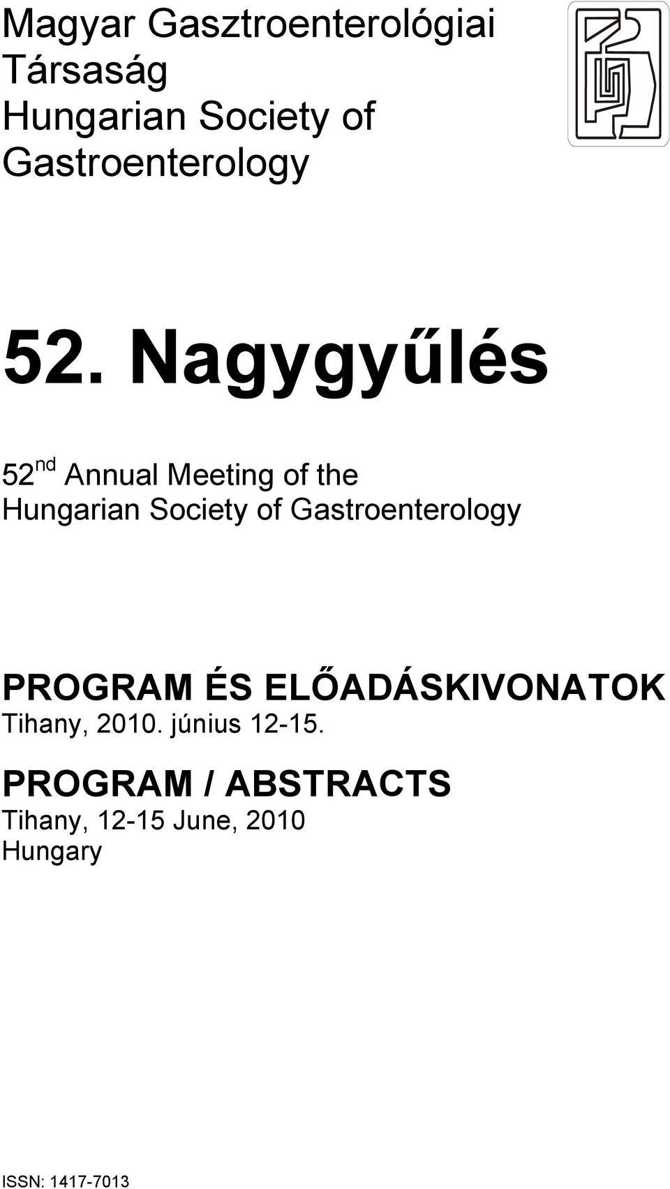 Nagygyűlés 52 nd Annual Meeting of the Hungarian Society of