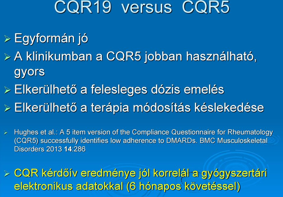 : A 5 item version of the Compliance Questionnaire for Rheumatology (CQR5) successfully identifies low