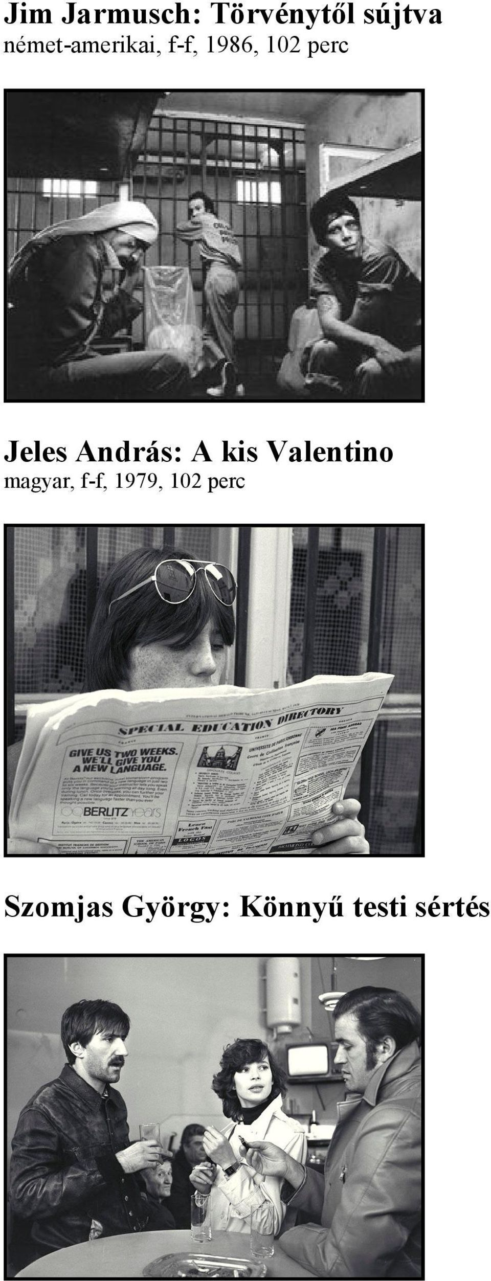 Jeles András: A kis Valentino magyar,