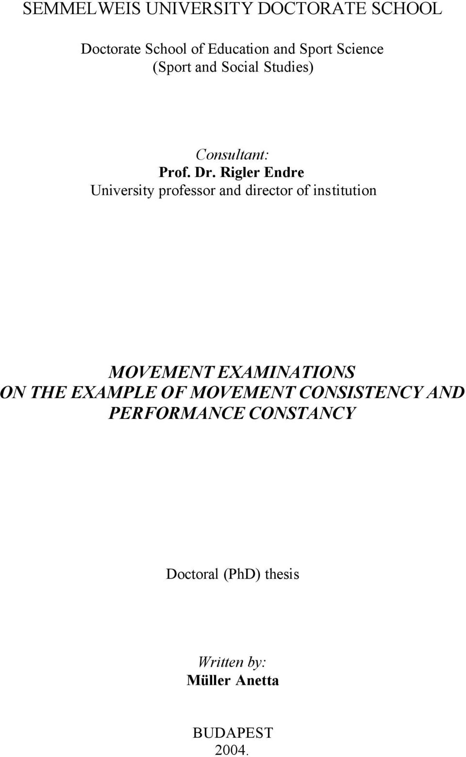 Rigler Endre University professor and director of institution MOVEMENT EXAMINATIONS ON