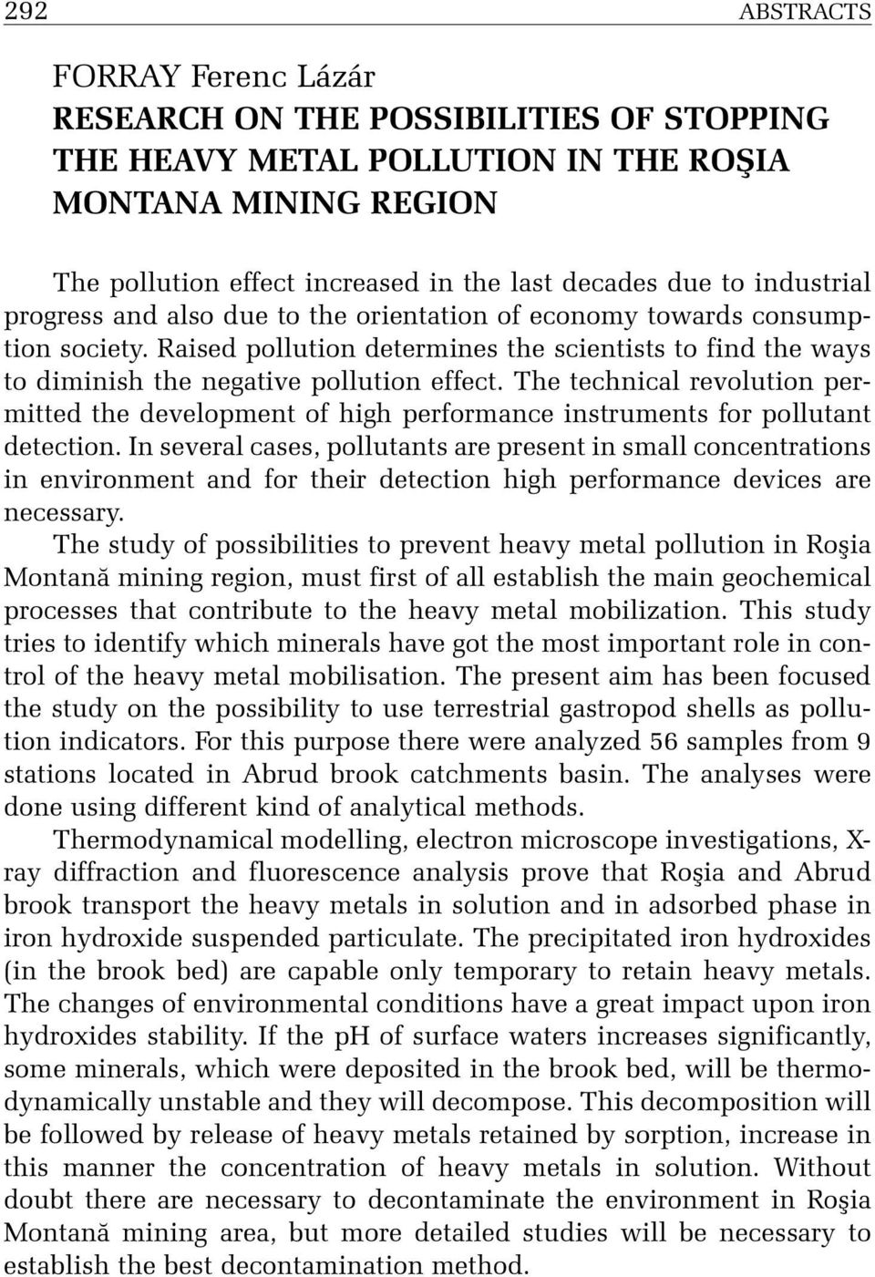 The technical revolution permitted the development of high performance instruments for pollutant detection.