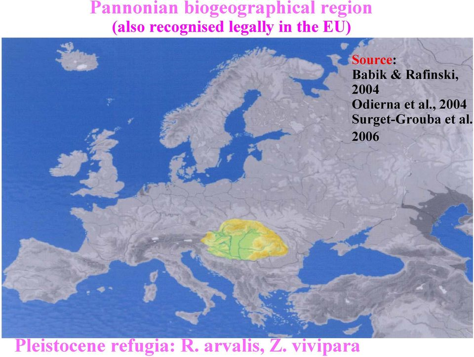 recognised legally in the EU) Source: Babik &