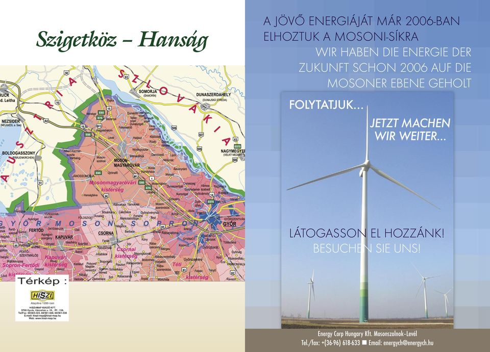 n I m D i e n s t e d e r S t a d t JETZT MACHEN WIR WEITER LÁTOGASSON EL HOZZÁNK! BESUCHEN SIE UNS! Energy Corp Hungary Kft.