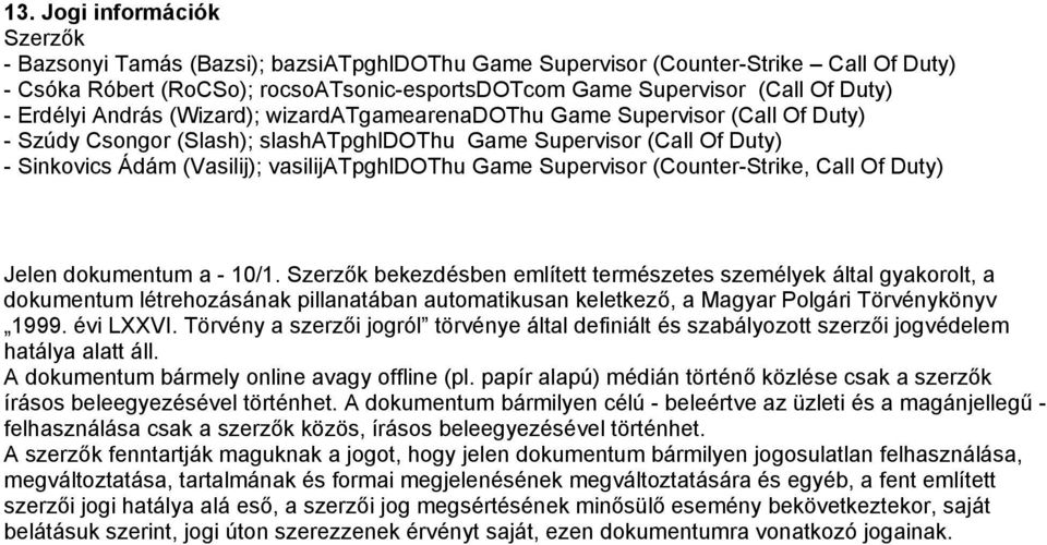vasilijatpghldothu Game Supervisor (Counter-Strike, Call Of Duty) Jelen dokumentum a - 10/1.