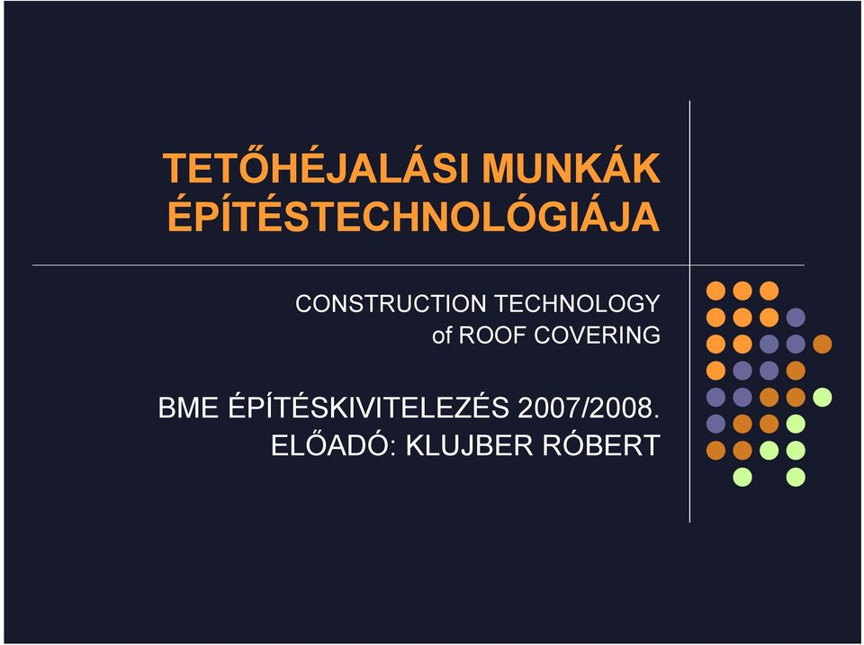TECHNOLOGY of ROOF COVERING BME