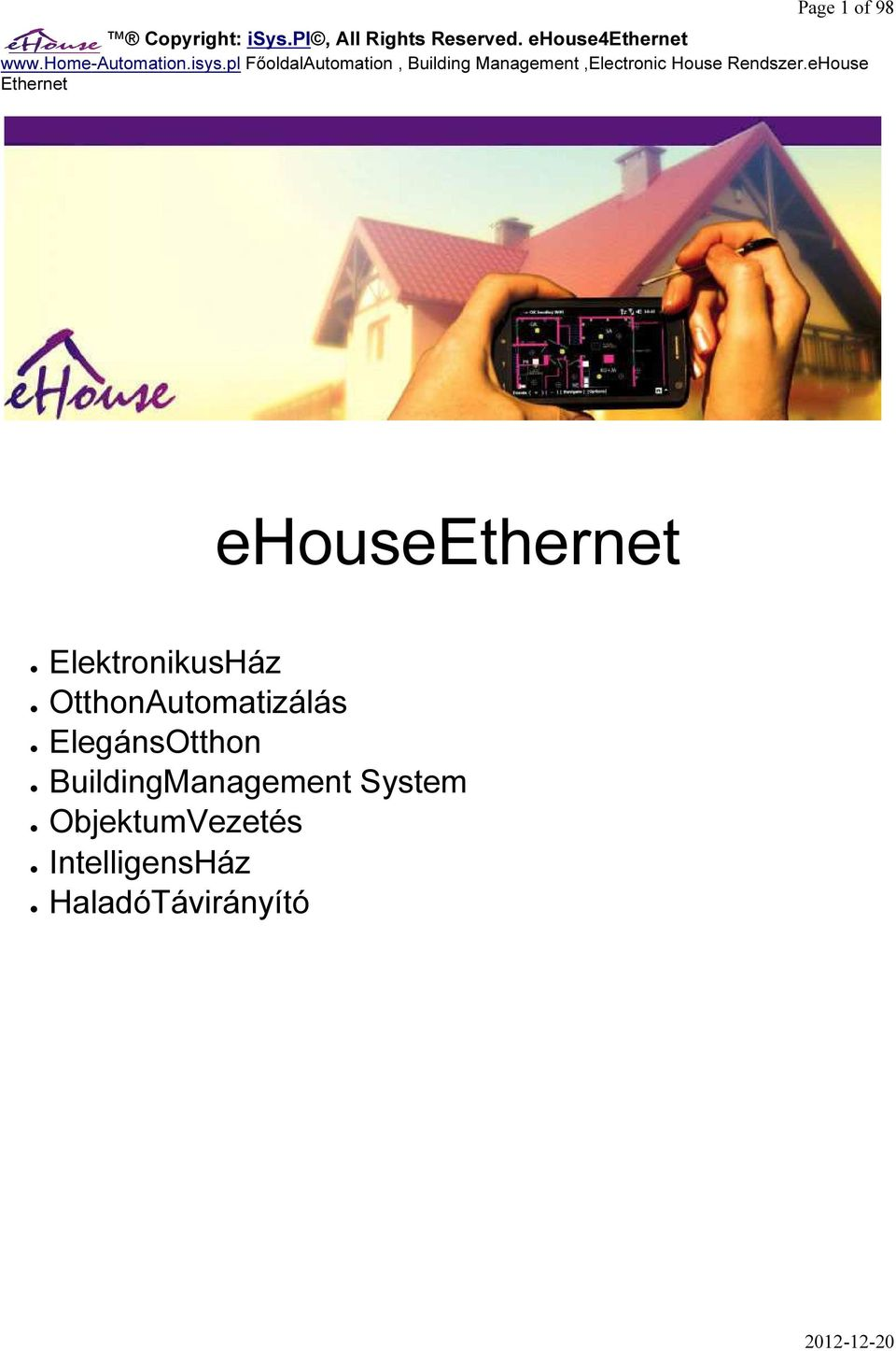 pl FőoldalAutomation, Building Management,Electronic House Rendszer.