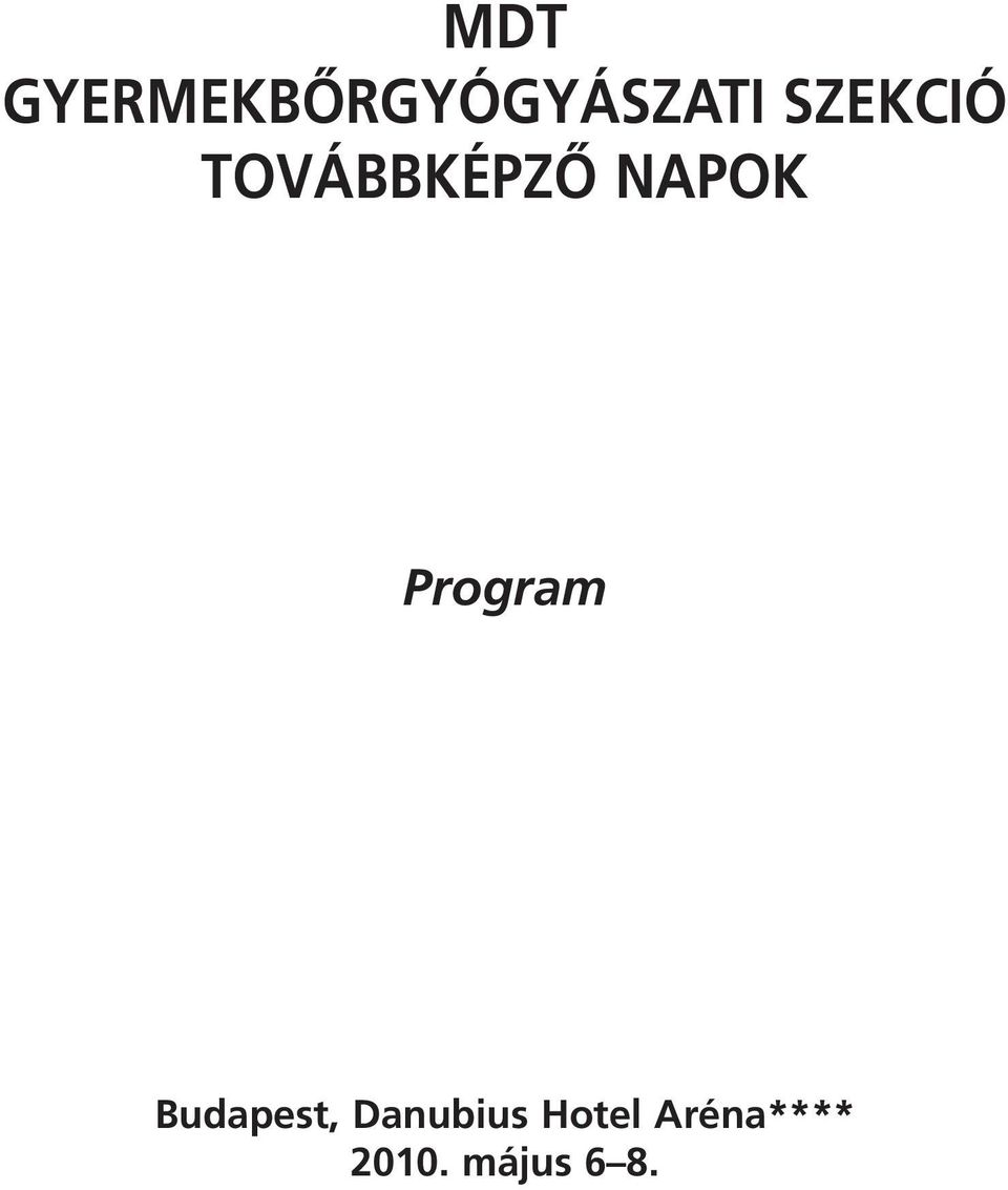 Program, Danubius Hotel