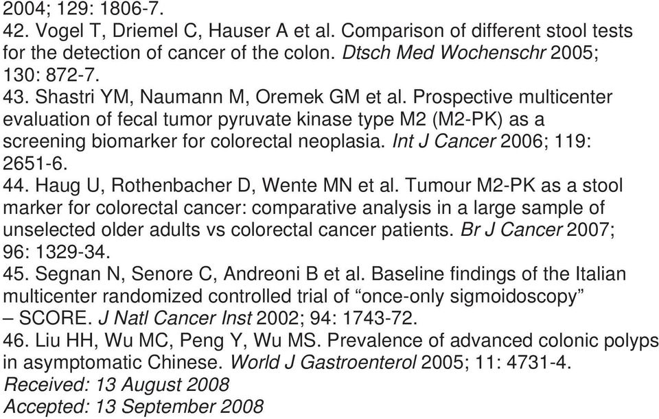 Int J Cancer 2006; 119: 2651-6. 44. Haug U, Rothenbacher D, Wente MN et al.