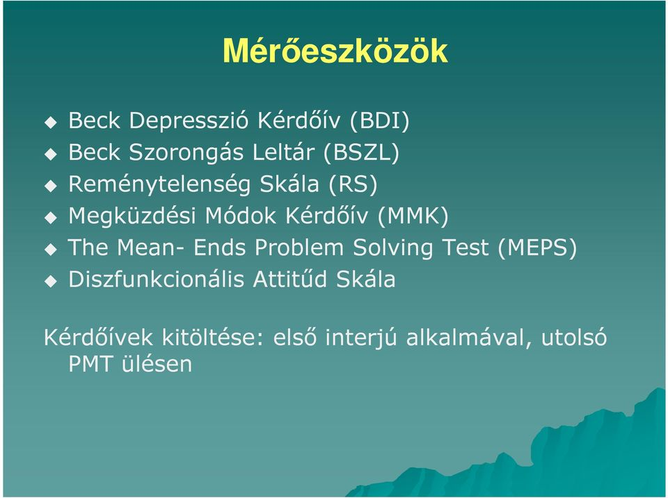 The Mean- Ends Problem Solving Test (MEPS) Diszfunkcionális