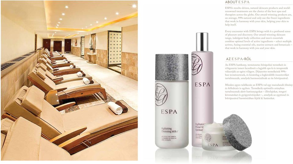 Every encounter with ESPA brings with it a profound sense of pleasure and discovery.