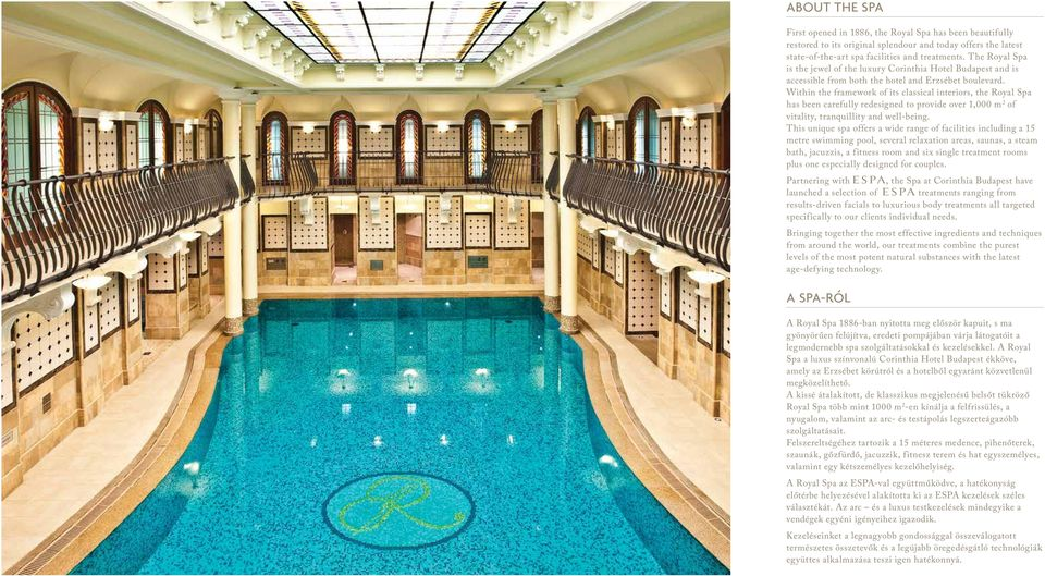 Within the framework of its classical interiors, the Royal Spa has been carefully redesigned to provide over 1,000 m 2 of vitality, tranquillity and well-being.