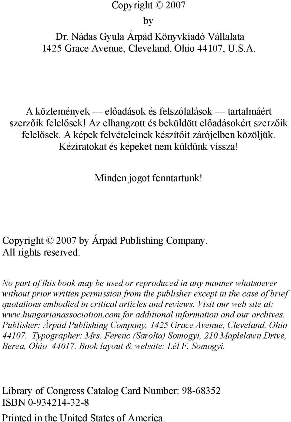 Copyright 2007 by Árpád Publishing Company. All rights reserved.