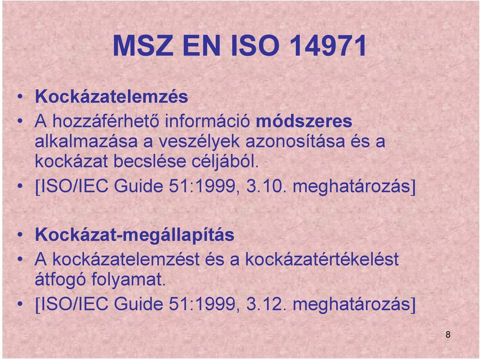[ISO/IEC Guide 51:1999, 3.10.