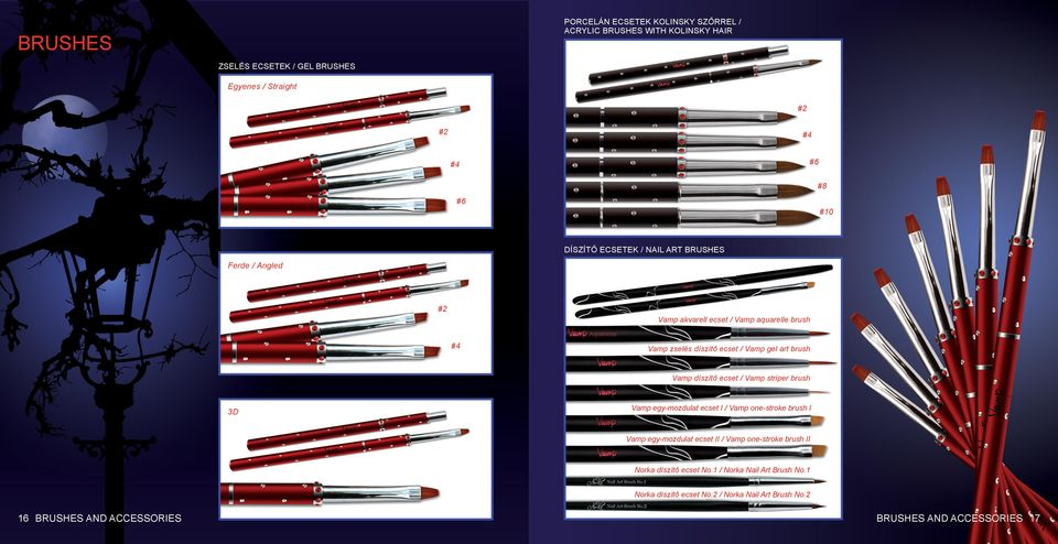 díszítő ecset / Vamp striper brush 3D Vamp egy-mozdulat ecset I / Vamp one-stroke brush I Vamp egy-mozdulat ecset II / Vamp one-stroke brush II Norka