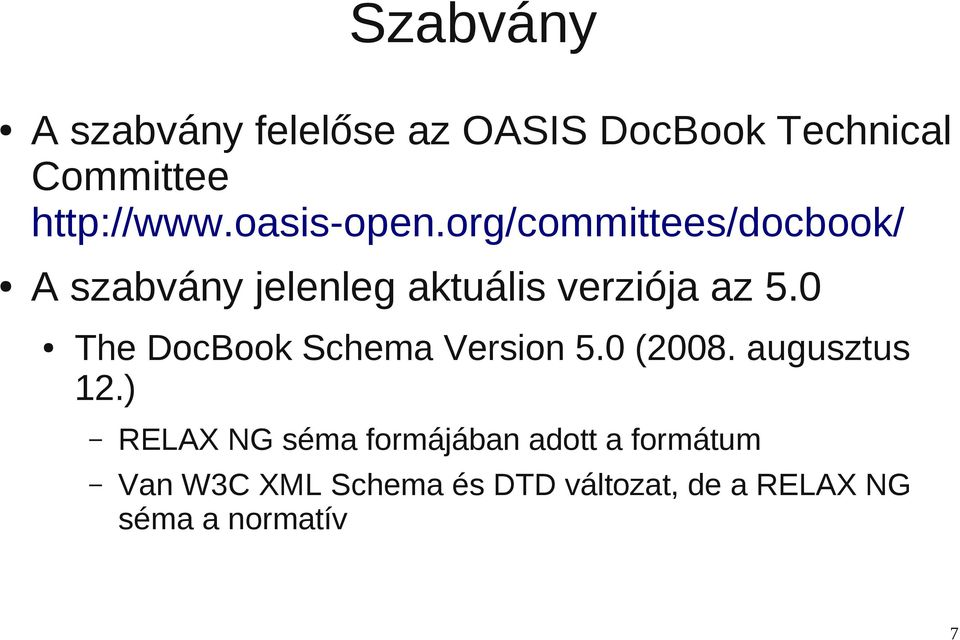 0 The DocBook Schema Version 5.0 (2008. augusztus 12.