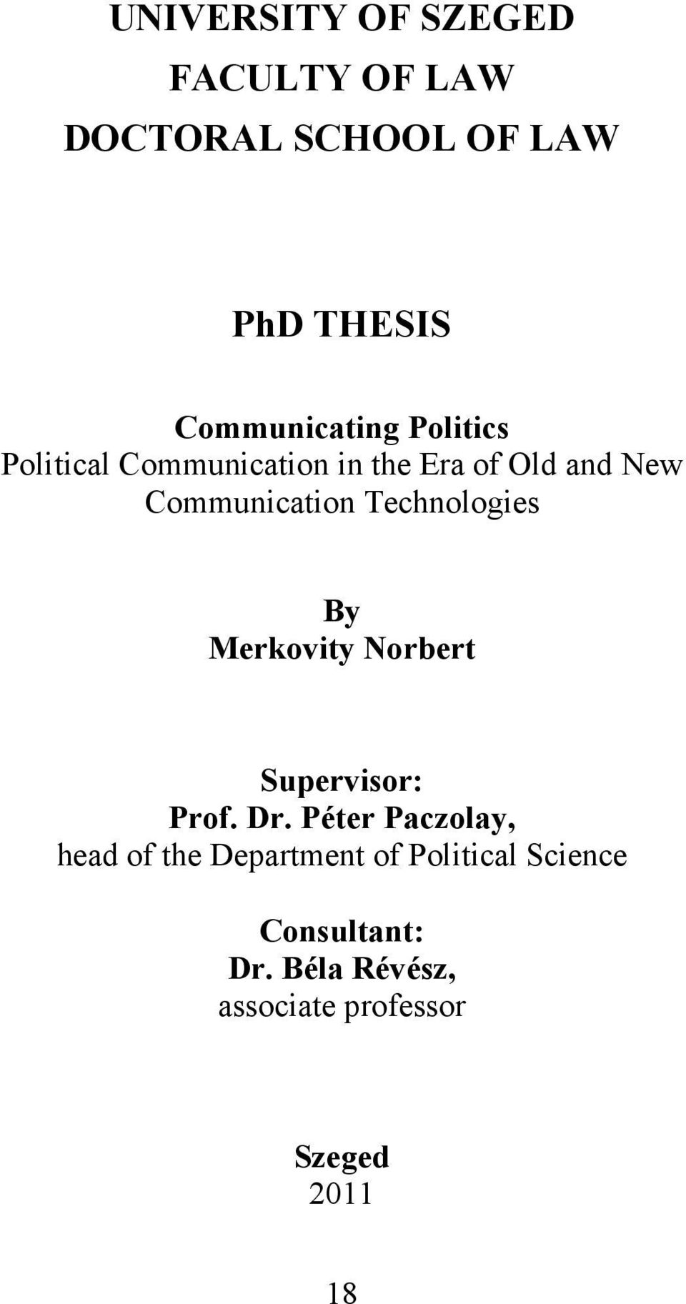 Technologies By Merkovity Norbert Supervisor: Prof. Dr.