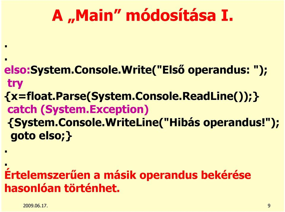 readline()); catch (System.Exception) {System.Console.