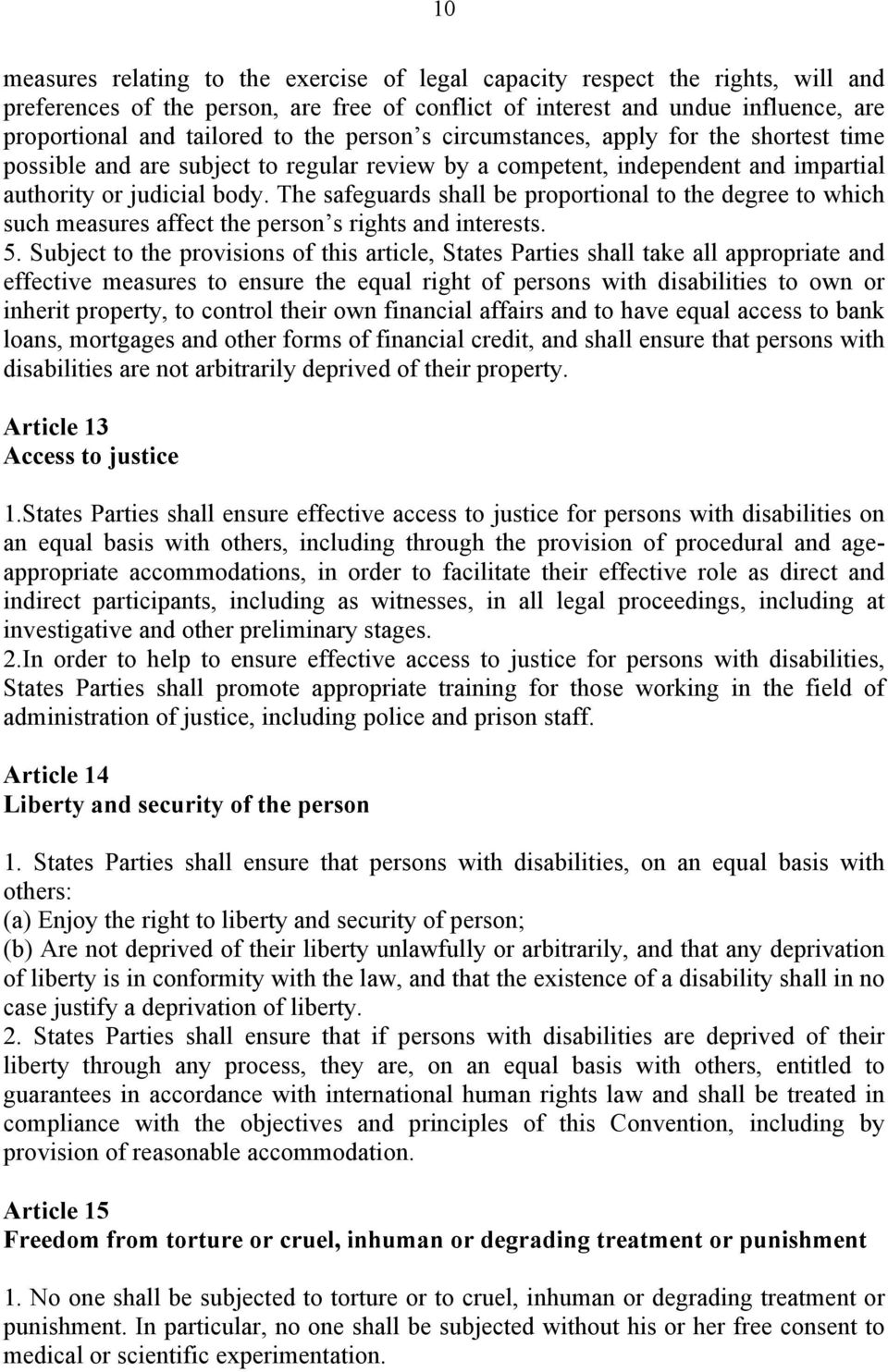 The safeguards shall be proportional to the degree to which such measures affect the person s rights and interests. 5.