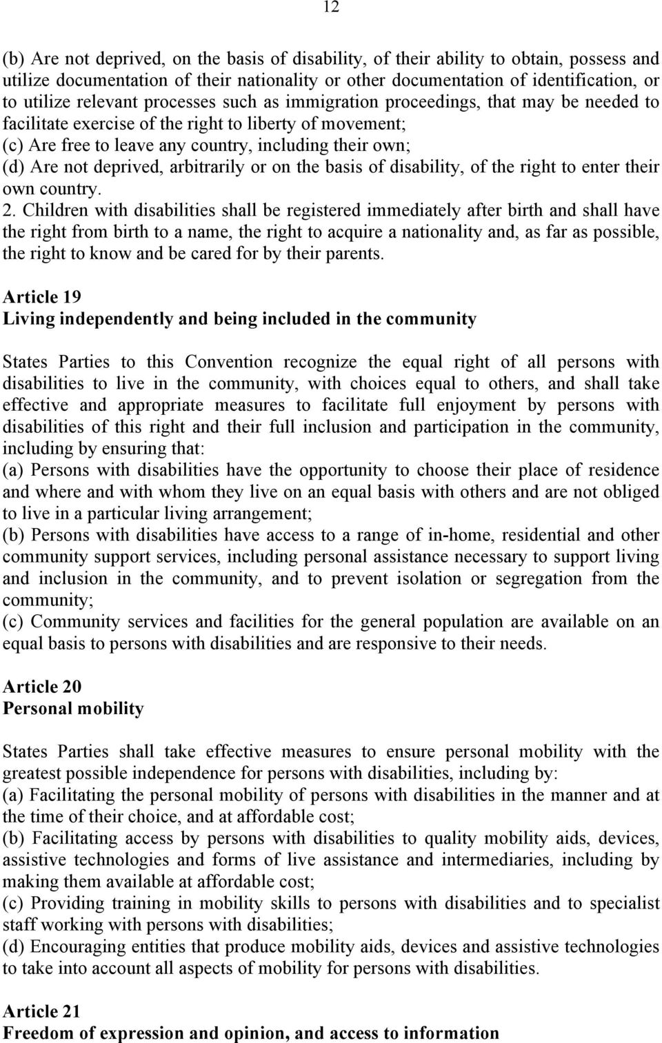 deprived, arbitrarily or on the basis of disability, of the right to enter their own country. 2.