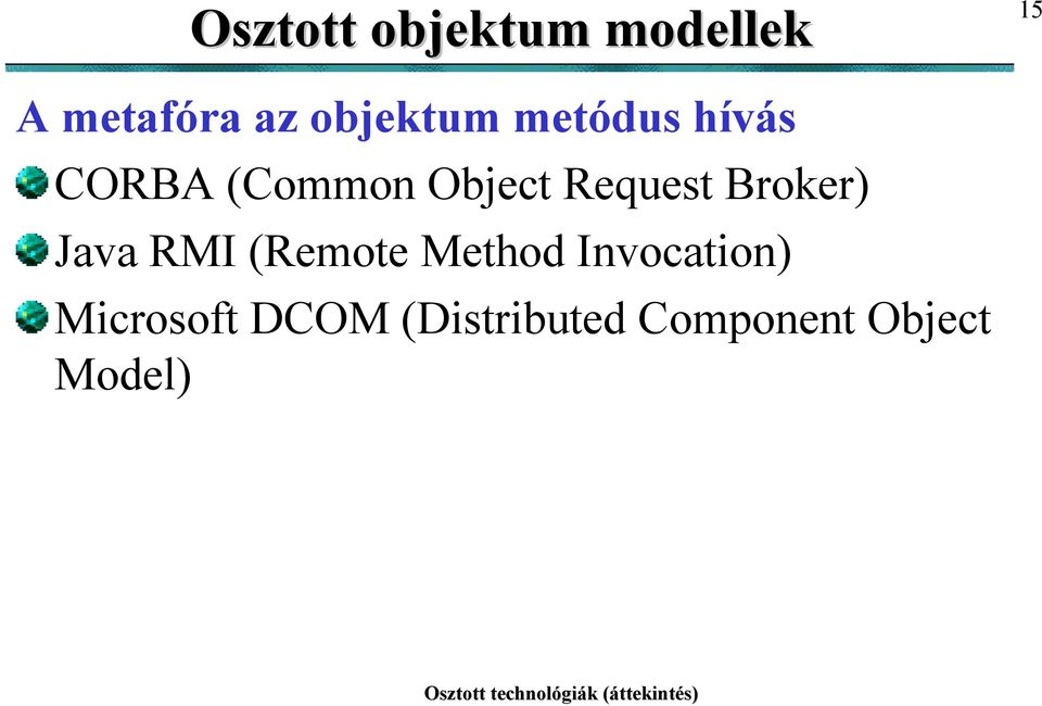 Request Broker) Java RMI (Remote Method