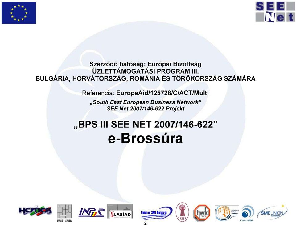 EuropeAid/125728/C/ACT/Multi South East European Business Network
