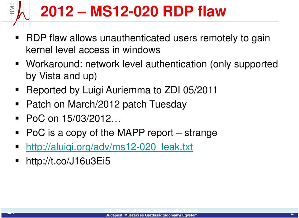 Reported by Luigi Auriemma to ZDI 05/2011 Patch on March/2012 patch Tuesday PoC on 15/03/2012