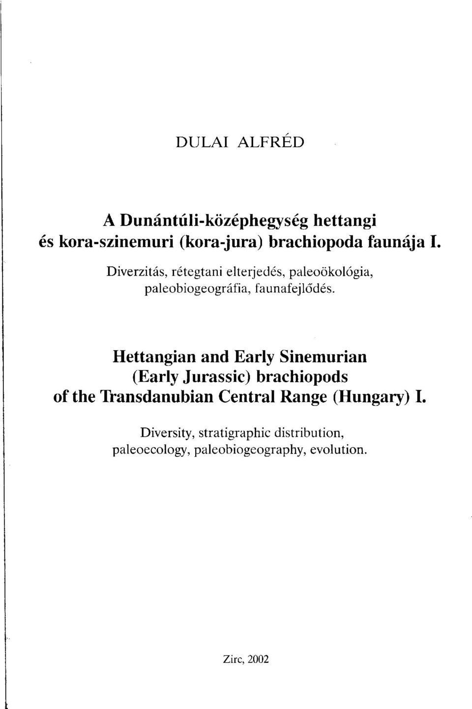 Hettangian and Early Sinemurian (Early Jurassic) brachiopods of the Transdanubian Central Range