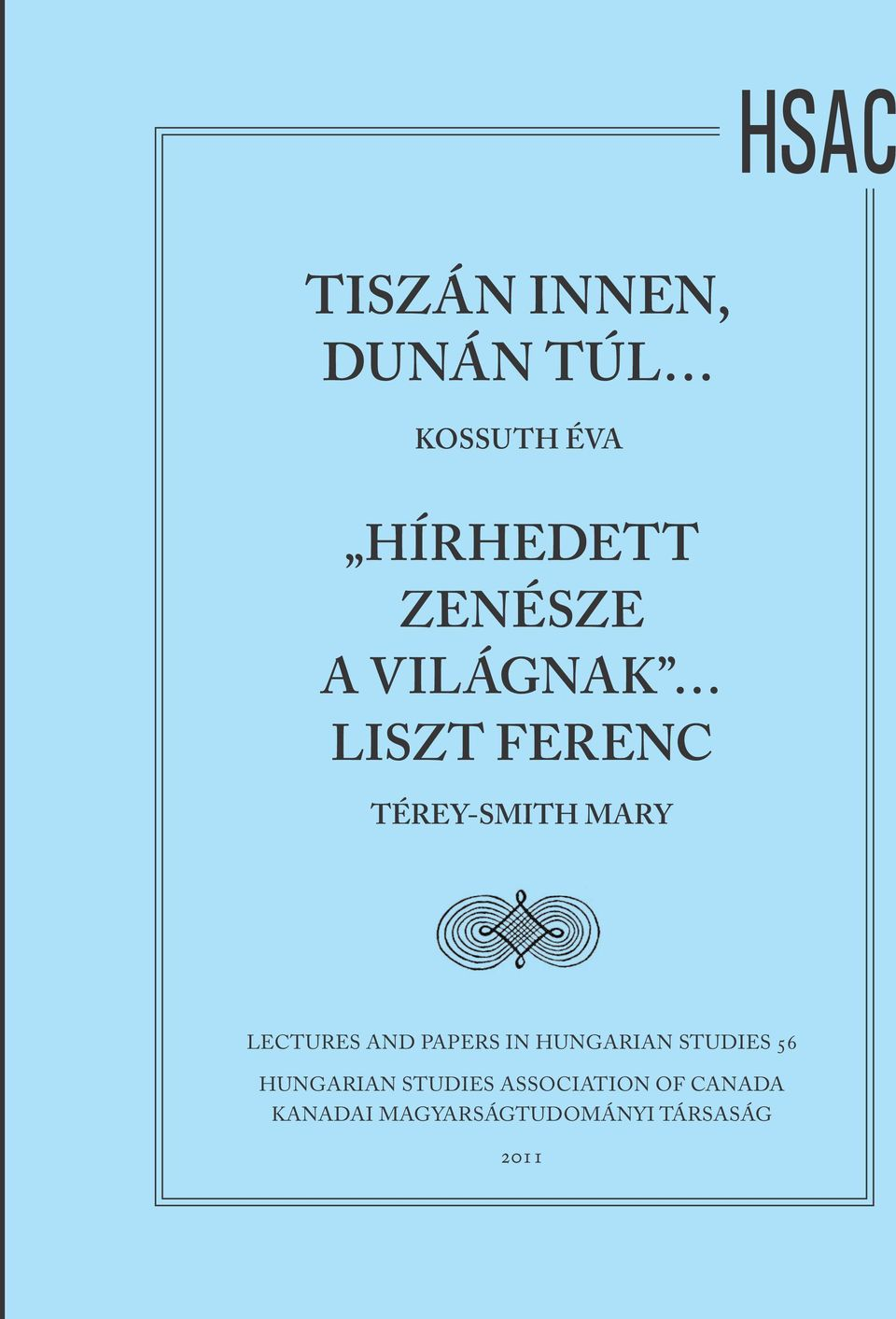 LECTURES AND PAPERS IN HUNGARIAN STUDIES 56 HUNGARIAN