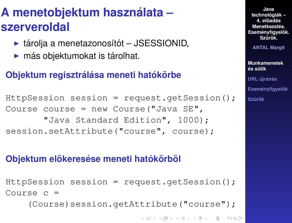 "getsession(); Course course = new Course("" SE"", "" Standard Edition"", 1000); session."