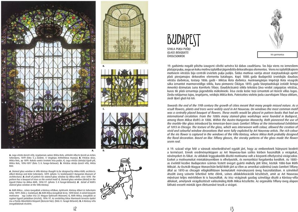 Farago-Belavari). D. Vitrāžas detaļa Ķerešī villā, Mikša Rots Stained glass window in Villa Körössy thought to be designed by Miksa Róth; architects: Albert Körössy and Artúr Sebestyén, 1899.