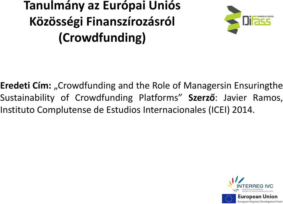 Managersin Ensuringthe Sustainability of Crowdfunding Platforms