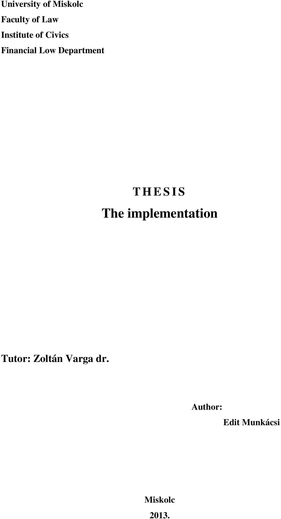 Department T H E S I S The implementation