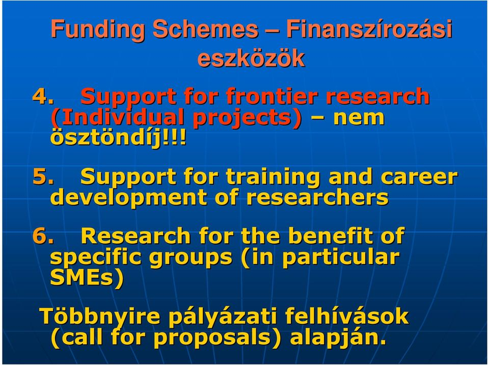 Support for training and career development of researchers 6.