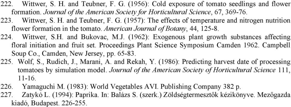 Proceedings Plant Science Symposium Camden 1962. Campbell Soup Co., Camden, New Jersey, pp. 65-83. 225. Wolf, S., Rudich, J., Marani, A. and Rekah, Y.