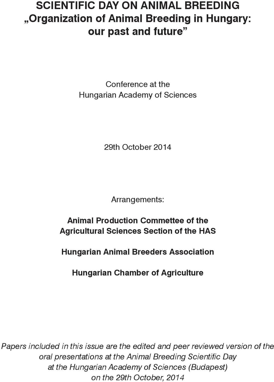 Animal Breeders Association Hungarian Chamber of Agriculture Papers included in this issue are the edited and peer reviewed version