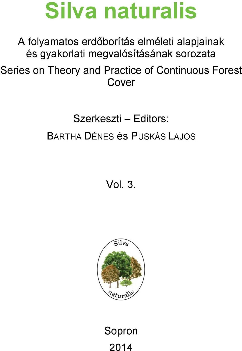 Series on Theory and Practice of Continuous Forest Cover