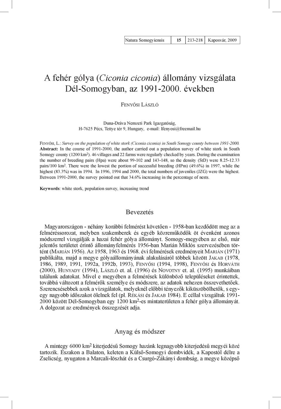 : Survey on the population of white stork (Ciconia ciconia) in South Somogy county between 1991-2000.