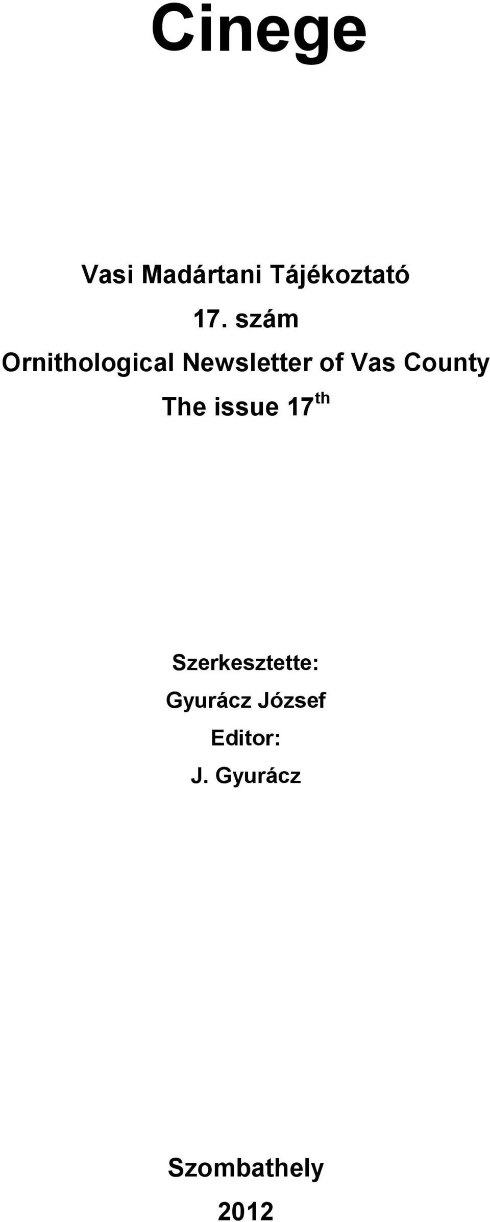 County The issue 17 th Szerkesztette: