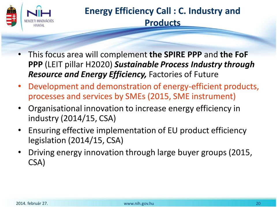 Resource and Energy Efficiency, Factories of Future Development and demonstration of energy-efficient products, processes and services by SMEs