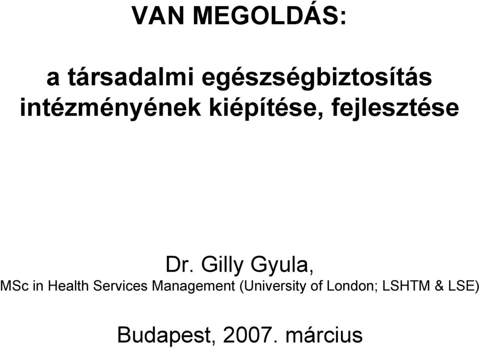 Gilly Gyula, MSc in Health Services Management