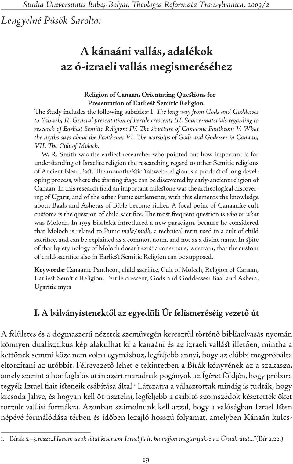 General presentation of Fertile crescent; III. Source-materials regarding to research of Earliest Semitic Religion; IV. The structure of Canaanic Pantheon; V.