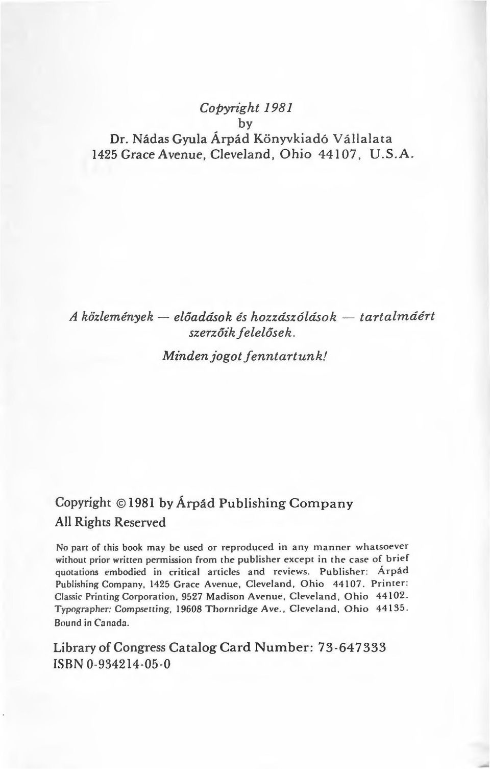 Copyright 1981 by Árpád Publishing Campany Ali Rights Reserved No part of this book may be used or reproduced in any manner whatsacver witl1out prior written permission from the publisher except in