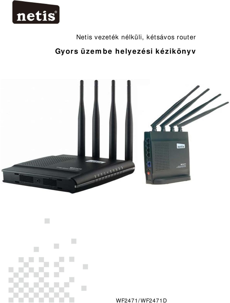 router Gyors üzembe