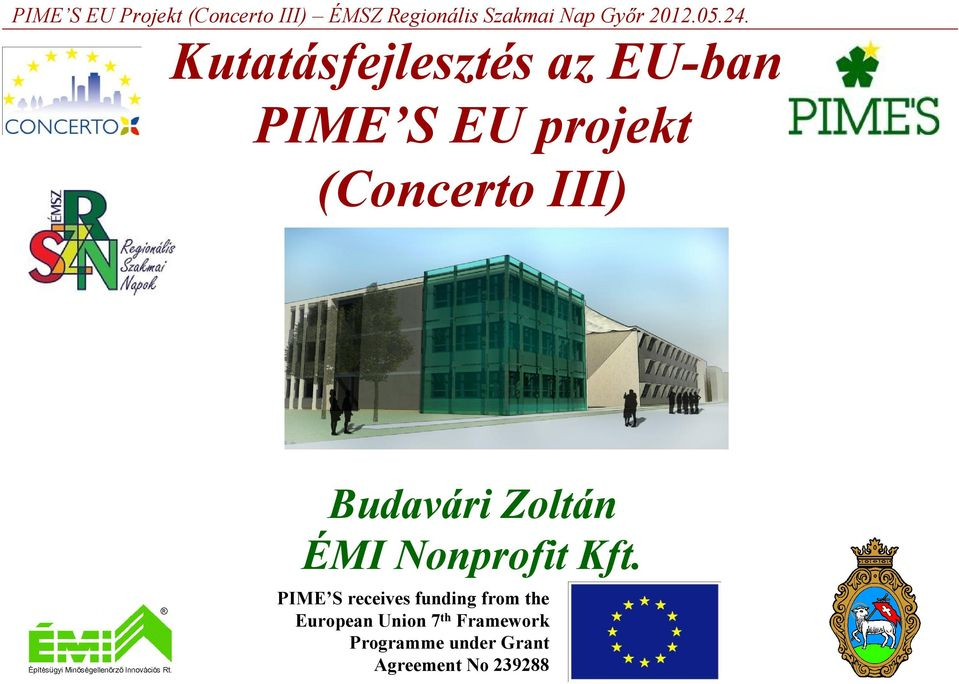 PIME S receives funding from the European Union 7