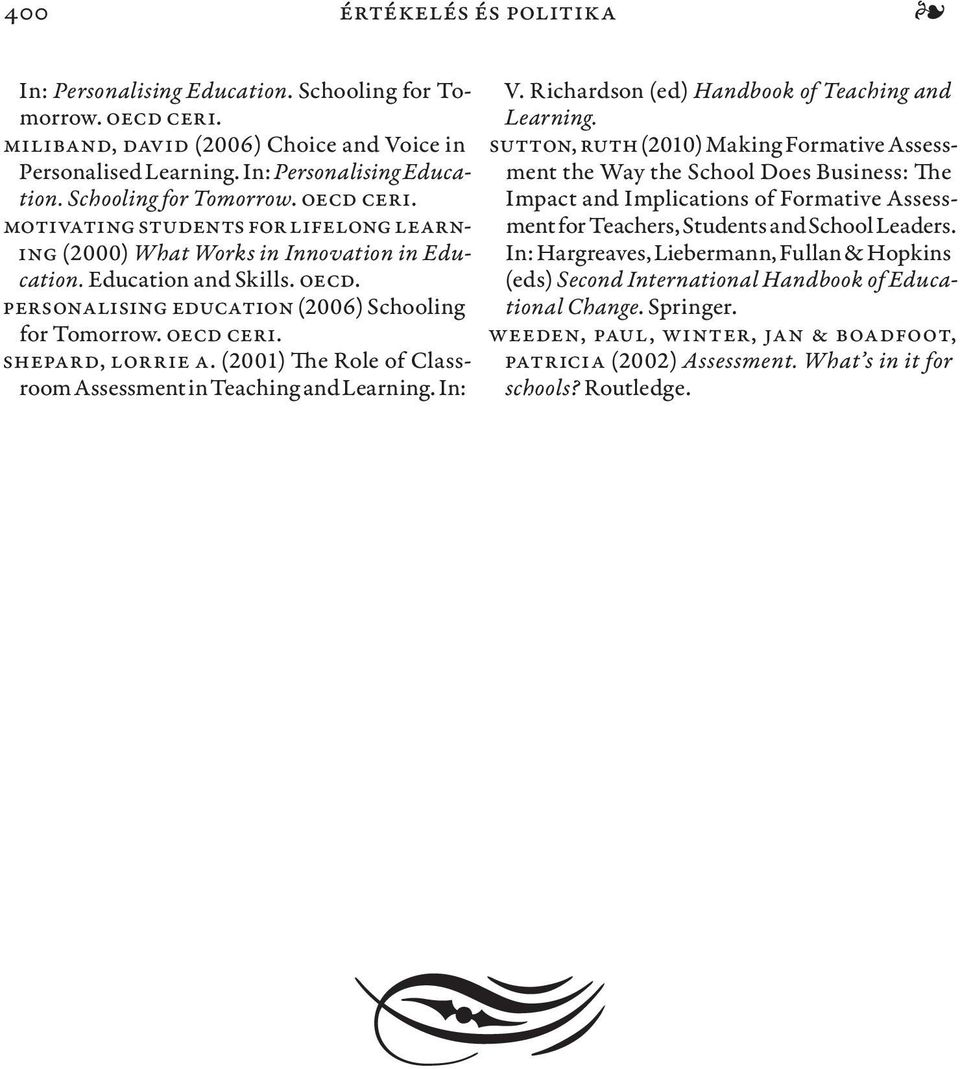 Richardson (ed) Handbook of Teaching and Learning.