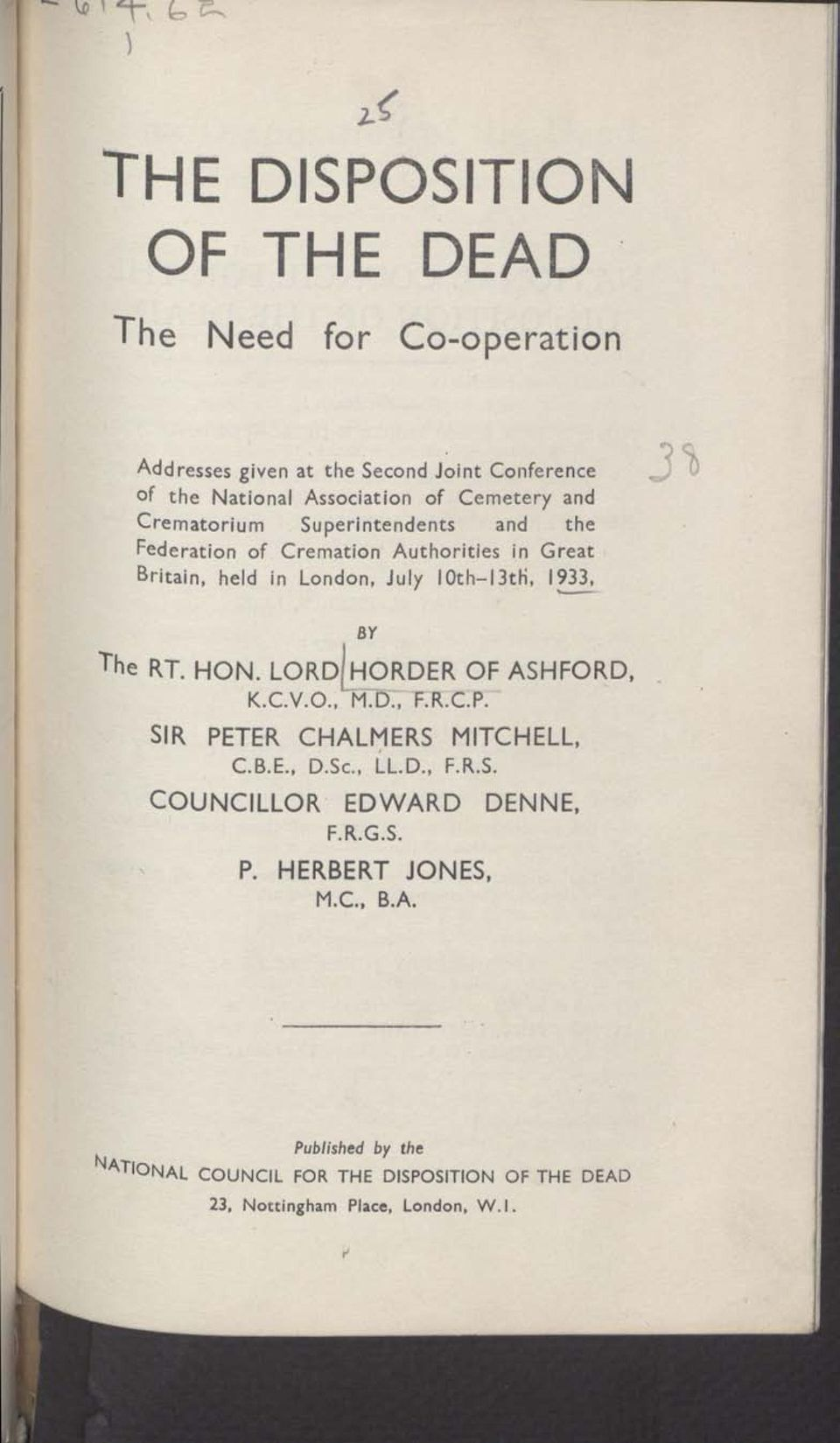 BY The RT. HON. LORD1HORDER OF ASHFORD, K.C.V.O., M.D., F.R.C.P. SIR PETER CHALMERS MITCHELL, C.B.E., D.Sc., LL.D., F.R.S. COUNCILLOR EDWARD DENNE, F.
