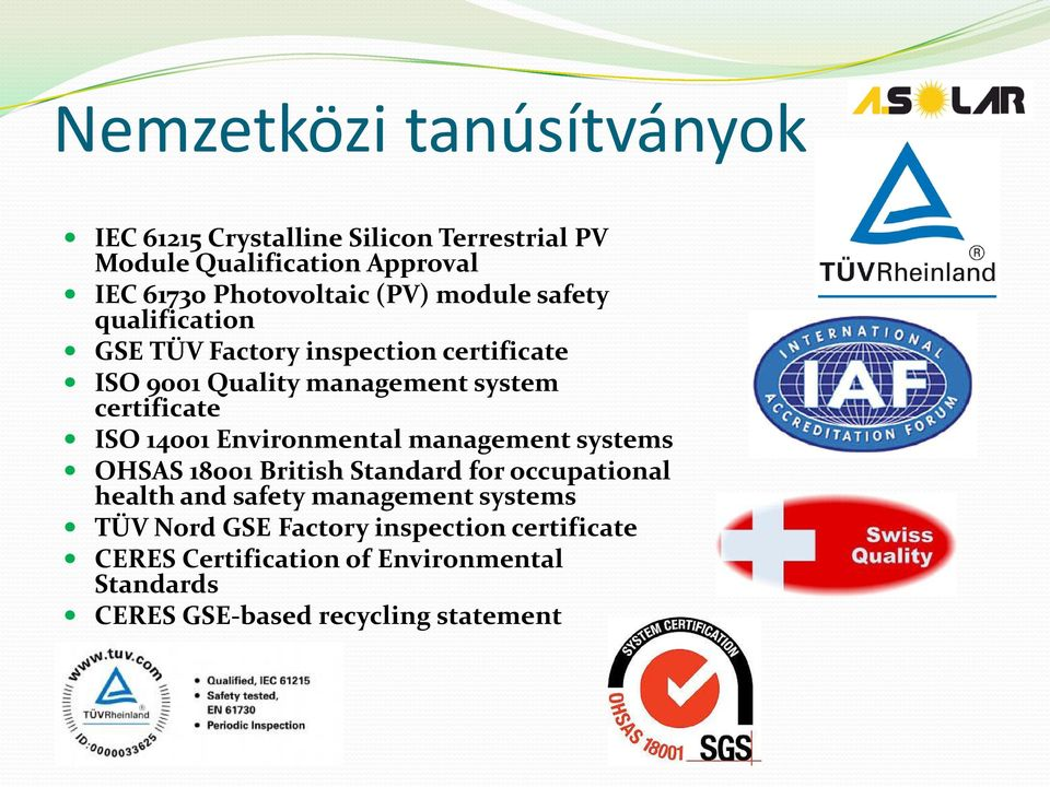 14001 Environmental management systems OHSAS 18001 British Standard for occupational health and safety management systems