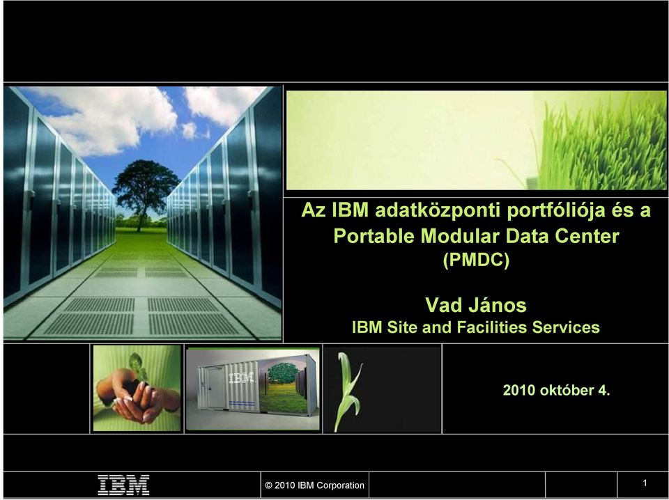 Vad János IBM Site and Facilities