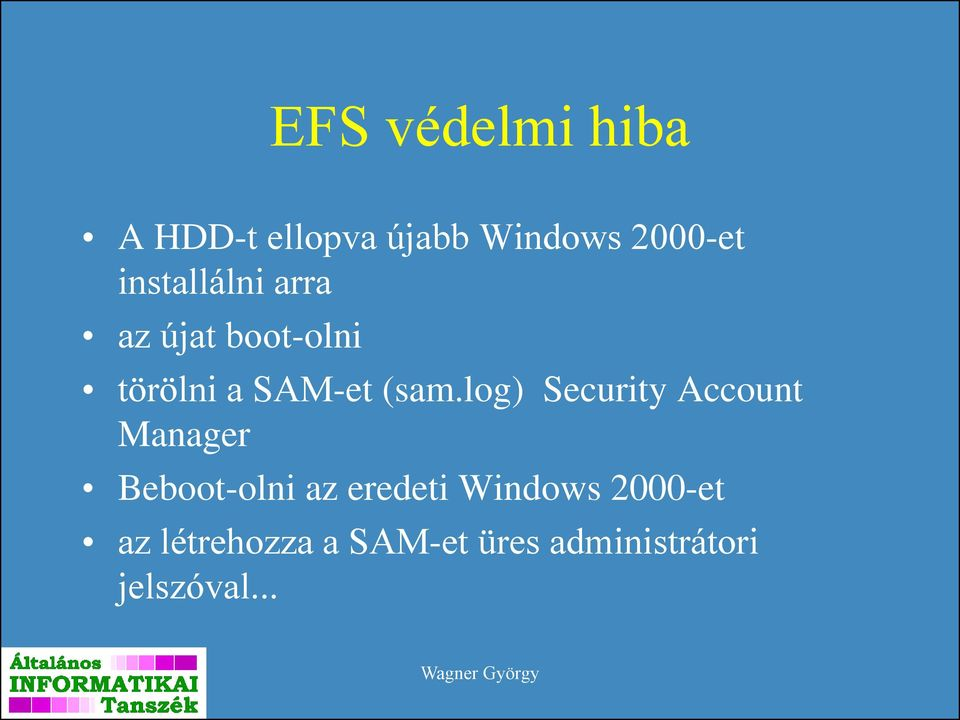 log) Security Account Manager Beboot-olni az eredeti