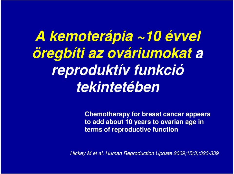 add about 10 years to ovarian age in terms of reproductive